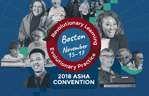 "The 2018 ASHA Convention – ""Revolutionary Learning. Evolutionary Practice"""